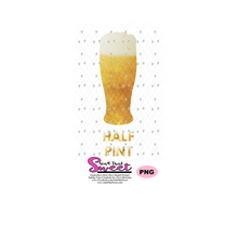 Half Pint - Pint Matching Shirts Beer Pilsner Parent and Child - Transparent PNG, SVG - Silhouette, Cricut, Scan N Cut