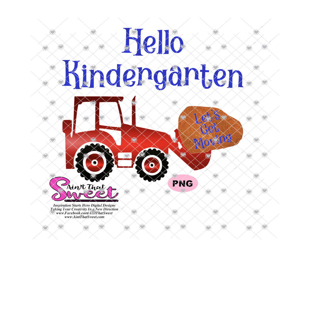 Hello Kindergarten, Let's Get Moving with Tractor and Boulder  - Transparent PNG, SVG  - Silhouette, Cricut, Scan N Cut