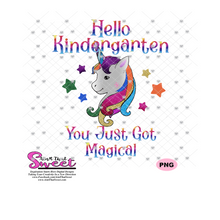 Hello Kindergarten, You Just Got Magical with Unicorn - Transparent PNG, SVG  - Silhouette, Cricut, Scan N Cut