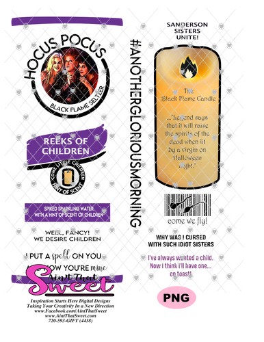 Hocus Pocus-Black Flame Seltzer, Reeks Of Children, Black Flame Candle, Sanderson Sisters - PNG Only-Sublimation, Printing, Waterslide