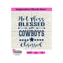 Hot Mess Blessed and Cowboys Obsessed - Transparent PNG, SVG  - Silhouette, Cricut, Scan N Cut