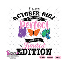 I Am October Girl I May Not Be Perfect But I Am A Limited Edition - Transparent PNG, SVG  - Silhouette, Cricut, Scan N Cut