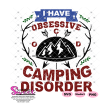 I Have Obsessive Camping Disorder (OCD)  - Transparent PNG, SVG  - Silhouette, Cricut, Scan N Cut
