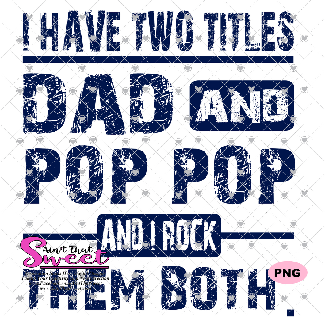I Have Two Titles - Dad and Pop Pop And I Rock Them Both - Transparent PNG, SVG