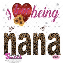 I Love Being Nana - Transparent PNG, SVG - Silhouette, Cricut, Scan N Cut