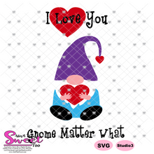 I Love You Gnome Matter What - Transparent PNG, SVG