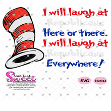 I Will Laugh At Republicans Here There Everywhere - Transparent PNG, SVG - Silhouette, Cricut, Scan N Cut