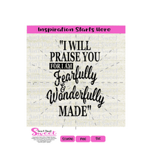I Will Praise You For I Am Fearfully & Wonderfully Made - Transparent SVG-PNG  - Silhouette, Cricut, Scan N Cut