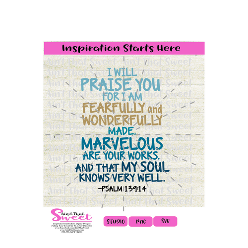 I Will Praise You For I Am Fearfully & Wonderfully Made, Psalm 139:14 - Transparent PNG, SVG  - Silhouette, Cricut, Scan N Cut