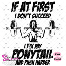 If At First I Don't Succeed I Fix My Ponytail And Push Harder- Transparent PNG, SVG - Silhouette, Cricut, Scan N Cut