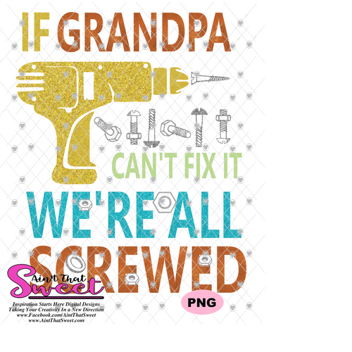 If Grandpa Can't Fix It We're All Screwed - Transparent PNG, SVG
