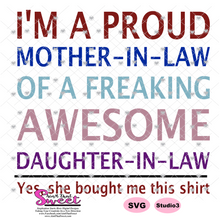 I'm A Proud Mother-In-Law Of A Freaking Awesome Daughter-In-Law - Transparent PNG, SVG
