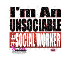 I'm An Unsociable Social Worker - Subtracted Wording - Transparent PNG, SVG - Silhouette, Cricut, Scan N Cut