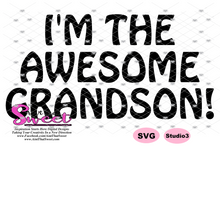I'm The Nanny Of An Awesome Grandson, I'm The Awesome Grandson - Transparent PNG, SVG