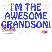 I'm The Nanny Of An Awesome Grandson, I'm The Awesome Grandson - Transparent PNG, SVG - Silhouette, Cricut, Scan N Cut