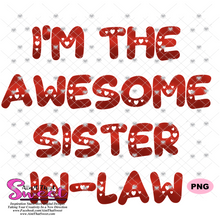 I'm The Awesome Sister-In-Law - Transparent PNG, SVG - Silhouette, Cricut, Scan N Cut