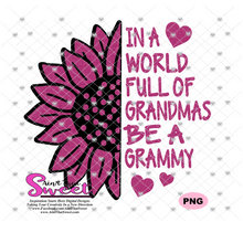 In A World Full Of Grandmas Be A Grammy - Transparent PNG, SVG - Silhouette, Cricut, Scan N Cut