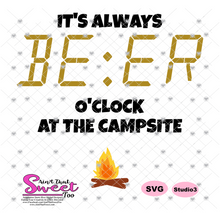 It's Always Beer O'Clock At The Campsite - Transparent PNG, SVG