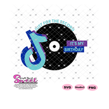 Just For The Record It's My Birthday With Notes - Transparent PNG, SVG  - Silhouette, Cricut, Scan N Cut