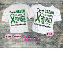 Kidney Disease: I wear Green For Someone Who Means The World To Me - Transparent PNG, SVG - Silhouette, Cricut, Scan N Cut