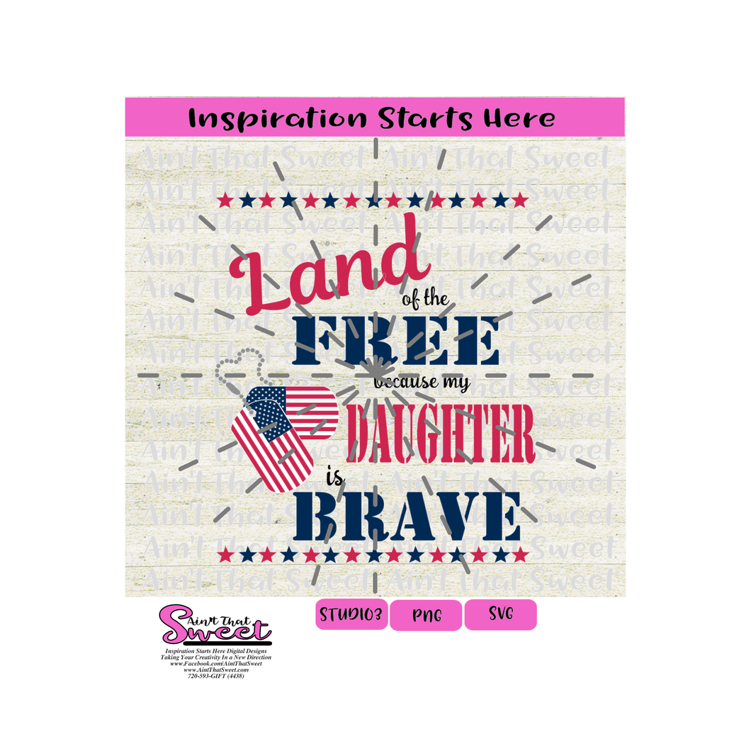 Land Of The Free Because My Daughter Is Brave, Dog Tags USA- Transparent PNG, SVG - Silhouette, Cricut, Scan N Cut