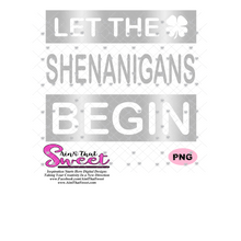 Let The Shenanigans Begin - Transparent PNG, SVG - Silhouette, Cricut, Scan N Cut