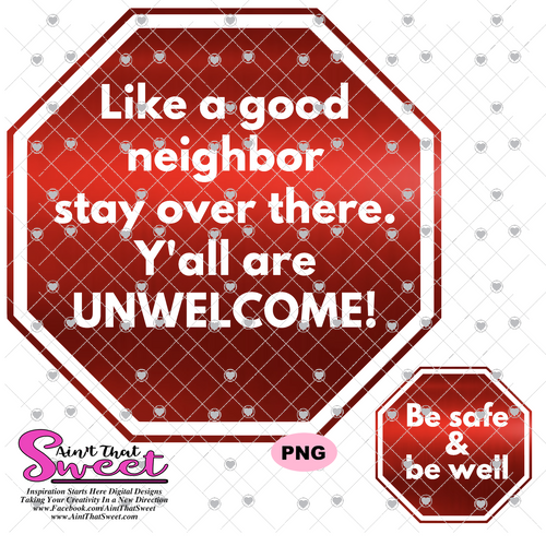 Like A Good Neighbor Stay Over There Stop Sign - Transparent PNG, SVG