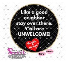 Like A Good Neighbor Stay Over There - Transparent PNG, SVG