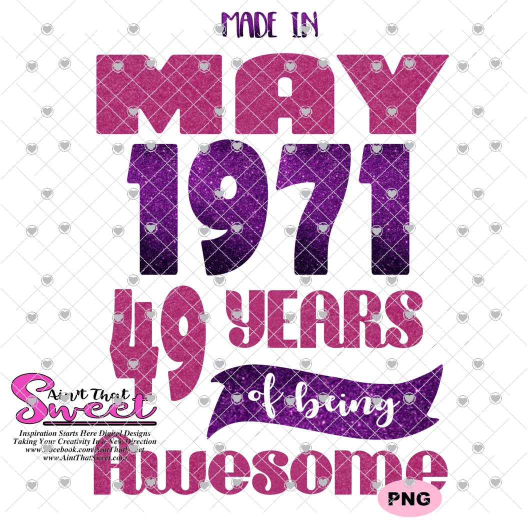 Made In May 1971 49 Years Of Being Awesome - Transparent PNG, SVG
