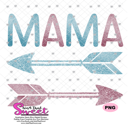 Mama, Mama's Girl, Mama's Boy With Arrows - Transparent PNG, SVG - Silhouette, Cricut, Scan N Cut