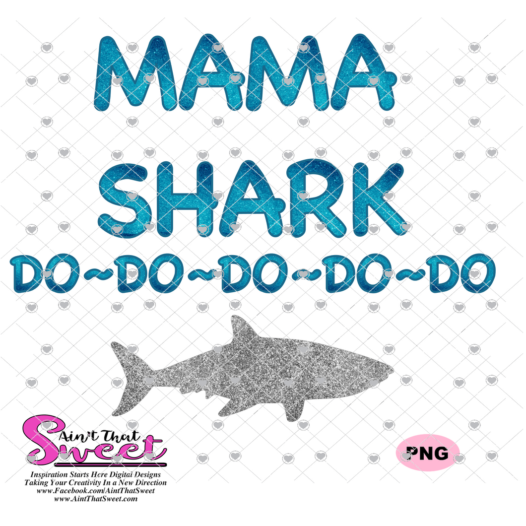 Mama Shark Do Do Do Do Do - Transparent PNG, SVG