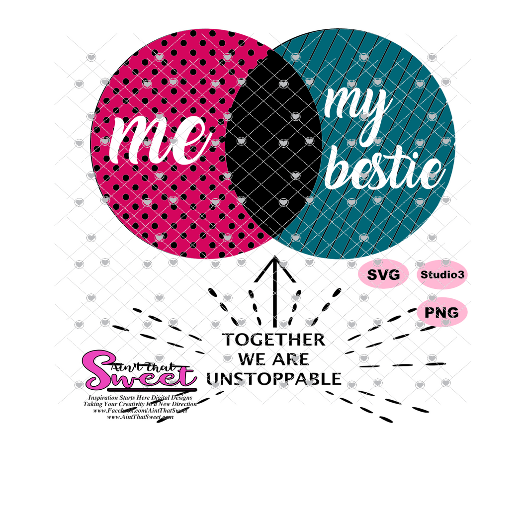 Me My Bestie Together We Are Unstoppable - Transparent PNG, SVG  - Silhouette, Cricut, Scan N Cut