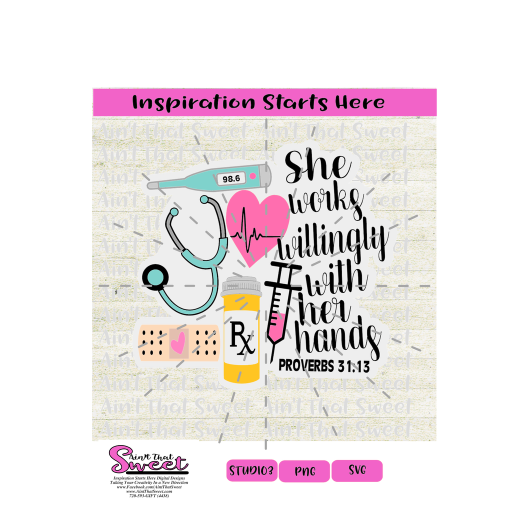 She Works Willingly With Her Hands Nurse Stethoscope Thermometer Proverbs 31:13 - Transparent PNG, SVG  - Silhouette, Cricut, Scan N Cut
