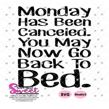 Monday Has Been Canceled-You May Now Go Back To Bed - Transparent PNG, SVG