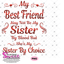 My Best Friend - Sister By Choice - Transparent PNG, SVG