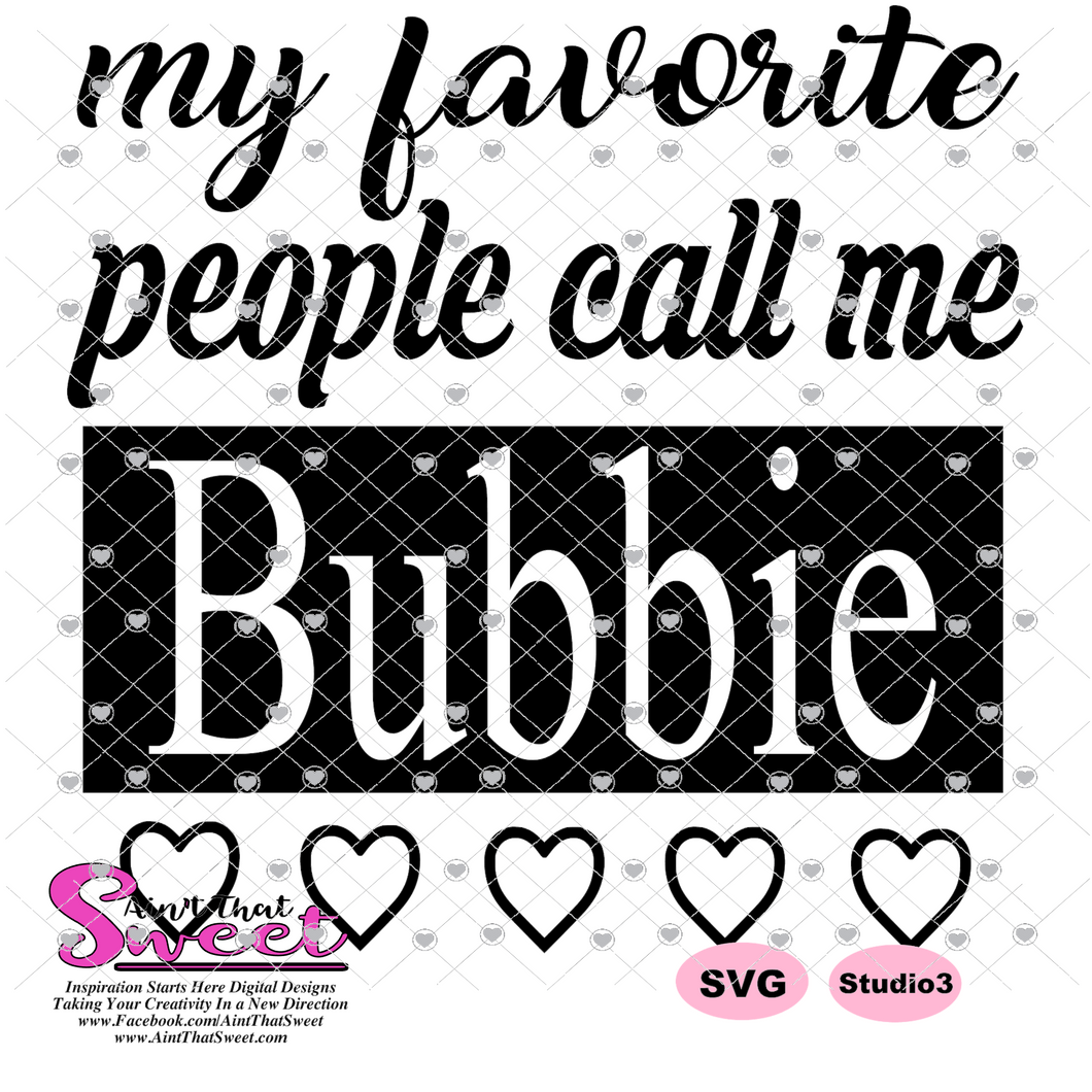 My Favorite People Call Me Bubbie - Transparent PNG, SVG - Silhouette, Cricut, Scan N Cut