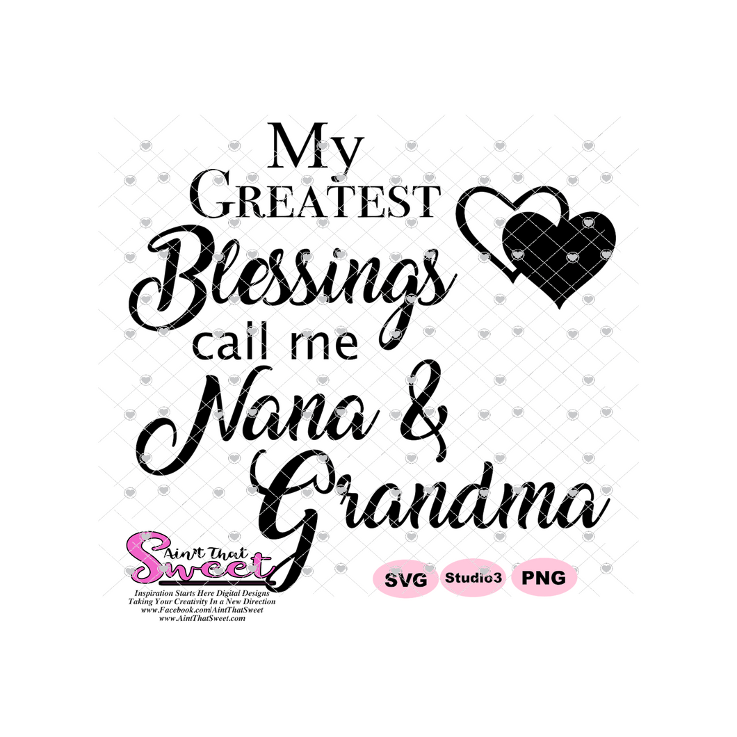 My Greatest Blessings Call Me Nana & Grandma, Hearts - Transparent SVG-PNG  - Silhouette, Cricut, Scan N Cut