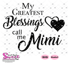 My Greatest Blessings Call Me Mimi - Transparent PNG, SVG - Silhouette, Cricut, Scan N Cut