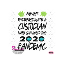 Never Underestimate A Custodian Who Survived The 2020 Pandemic-Mask and Germs - Transparent PNG, SVG  - Silhouette, Cricut, Scan N Cut