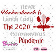Copy of Never Underestimate A Lunch Lady Who Survived The 2020 Coronavirus Pandemic - Transparent PNG, SVG