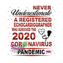 Never Underestimate A Registered Echocardiographer Who Survived The 2020 Coronavirus Pandemic - Transparent PNG, SVG - Silhouette, Cricut, Scan N Cut