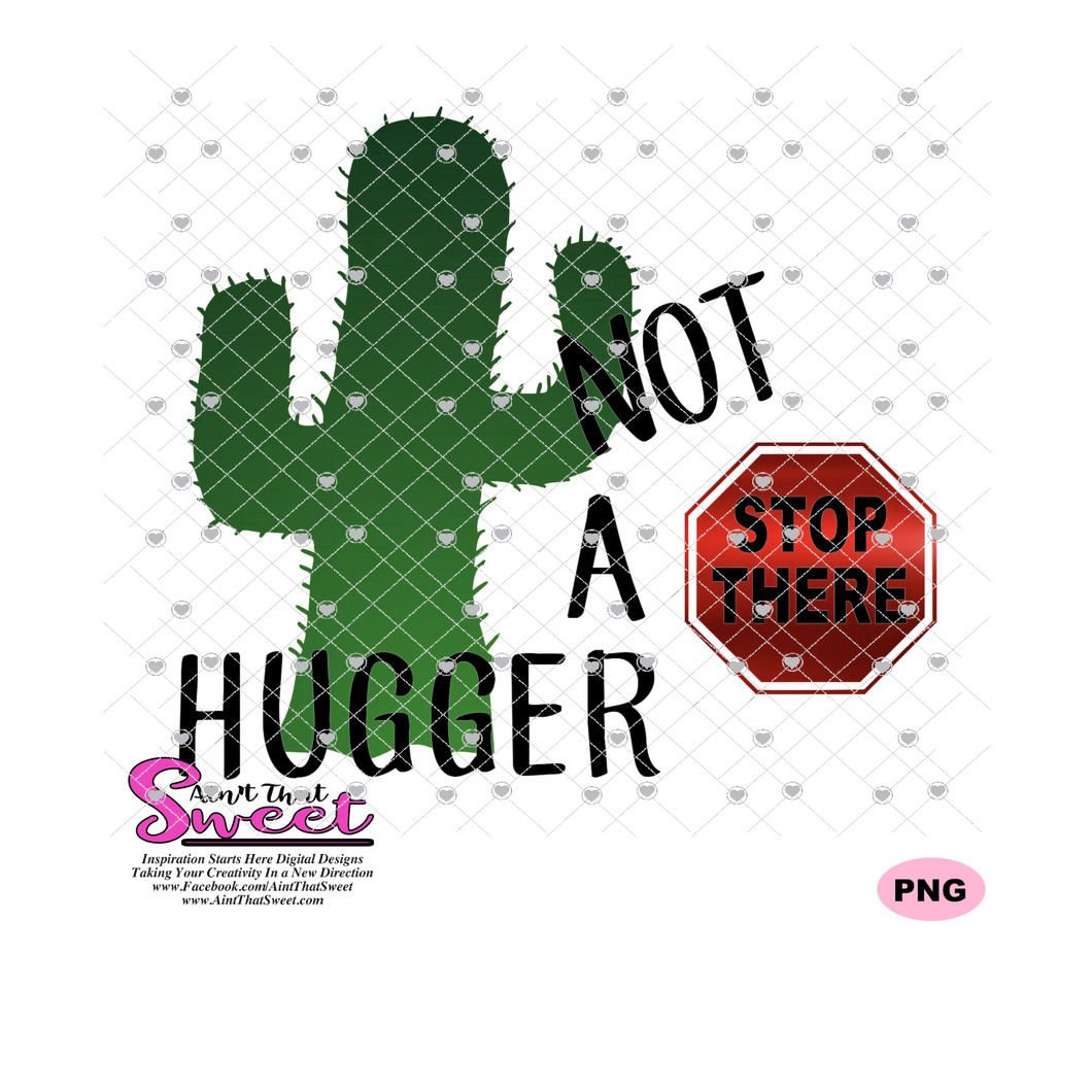 Not A Hugger, Stop There with Cactus - Transparent PNG, SVG  - Silhouette, Cricut, Scan N Cut