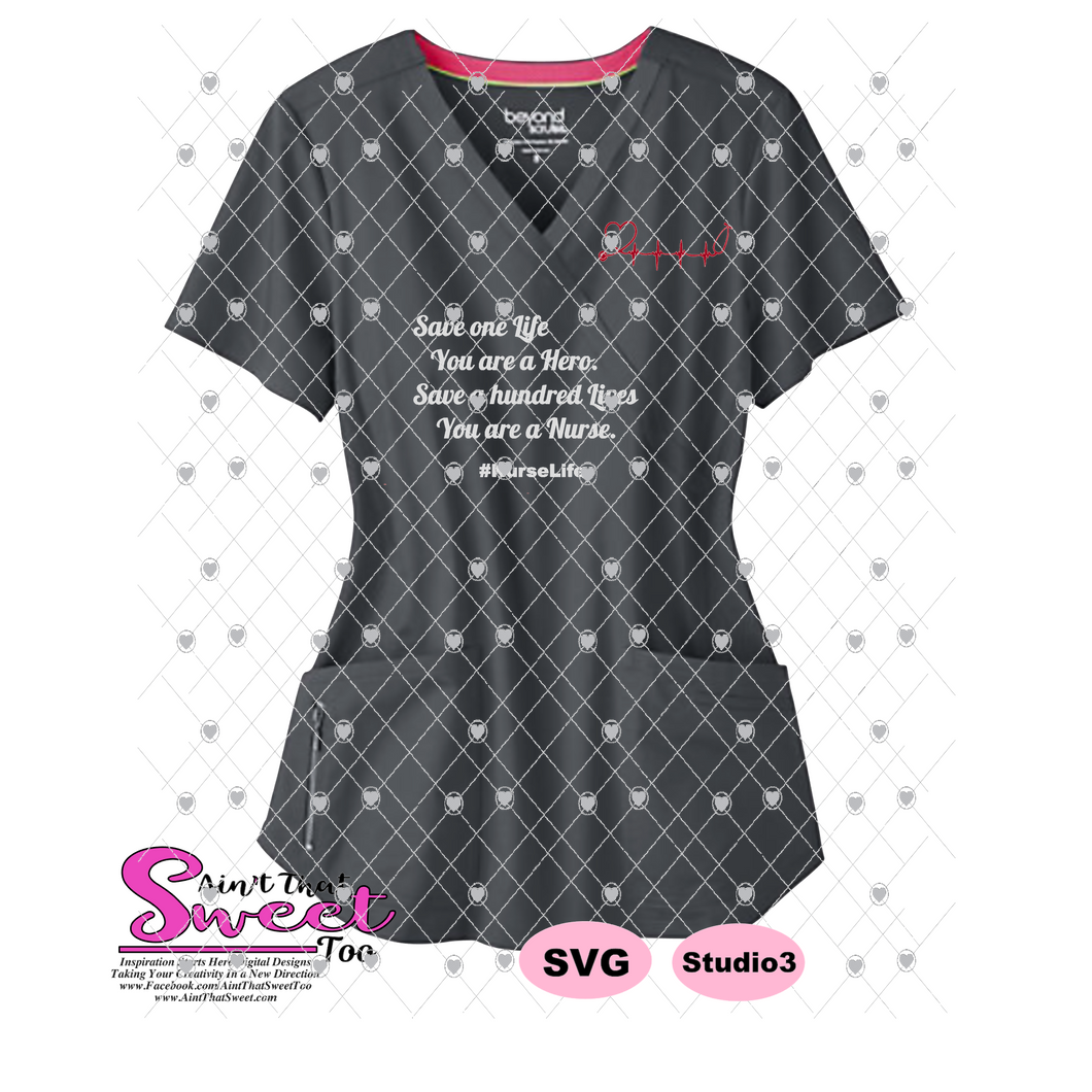 Nurse Life - Save One Life You're A Hero Save 100 You're A Nurse - Transparent PNG, SVG