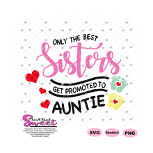 Only the Best Sisters Are Promoted To Auntie, Hearts and Baby Feet - Transparent PNG, SVG  - Silhouette, Cricut, Scan N Cut