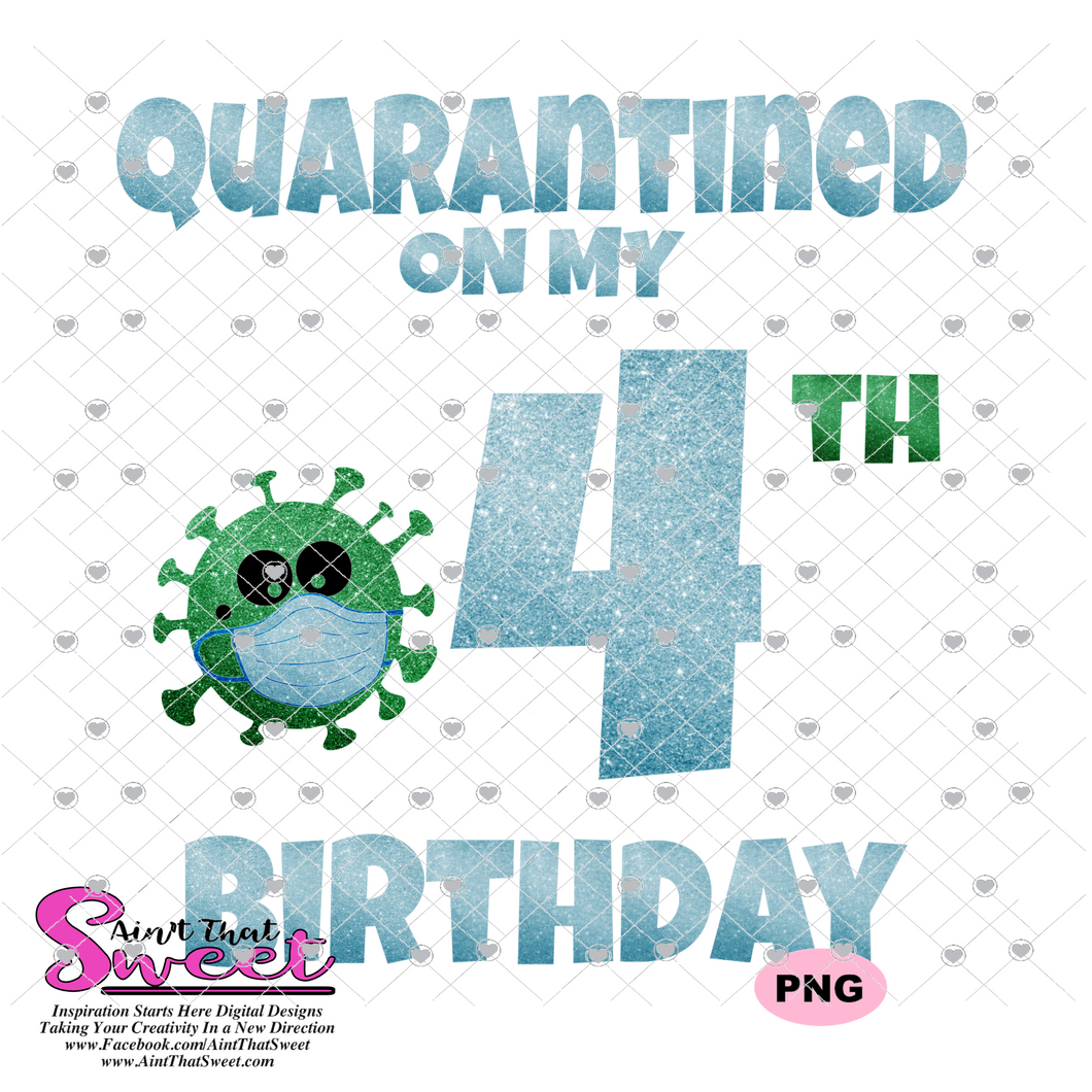 Quarantined On My 4th Birthday - Transparent PNG, SVG - Silhouette, Cricut, Scan N Cut