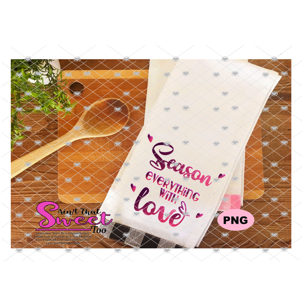 Season Everything With Love - Transparent PNG, SVG - Silhouette, Cricut, Scan N Cut