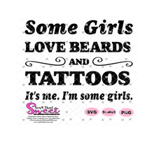 Some Girls Love Beards And Tattoos, It's Me. I'm some girls - Transparent PNG, SVG  - Silhouette, Cricut, Scan N Cut