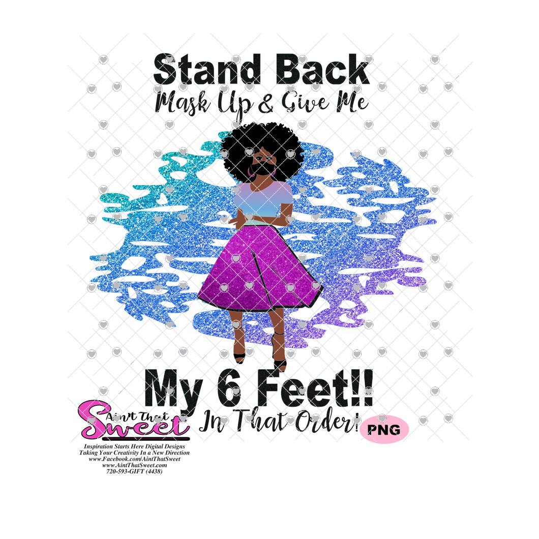 Stand Back Mask Up Give Me My 6 Feet In That Order, with High Heels- Transparent PNG, SVG  - Silhouette, Cricut, Scan N Cut