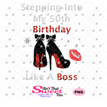 Stepping Into My 50th Birthday High Heel Shoes -  Transparent PNG, SVG
