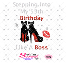 Stepping Into My 55th Birthday High Heel Shoes -  Transparent PNG, SVG